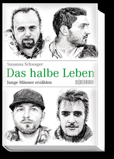 das-halbe-leben_junge-maenner-erzaehlen_susanna-schwager_978-3-03763-024-2