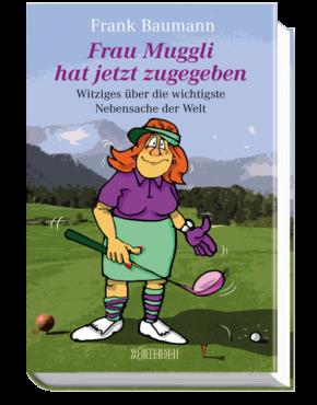 Frau-Muggli-hat-jetzt-zugegeben