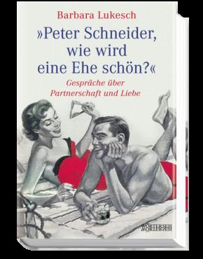Peter-Schneider-wie-wird-eine-Ehe-schön