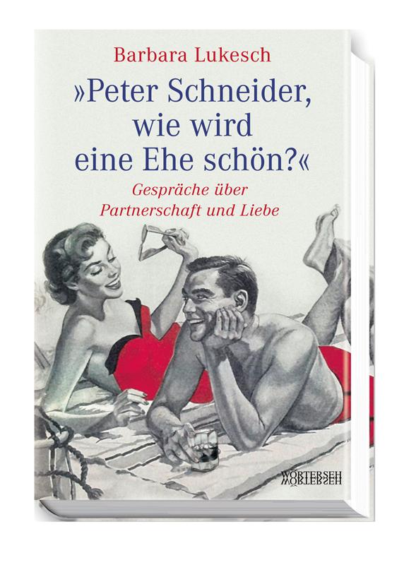 Peter Schneider Wie Wird Eine Ehe Schön